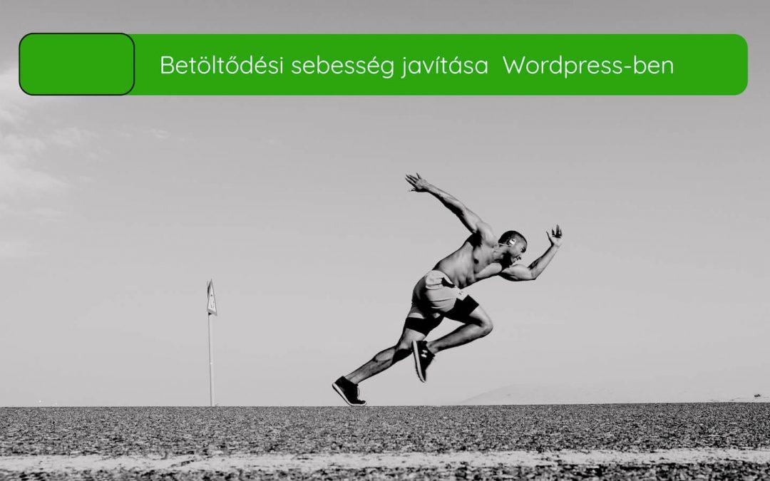 Betöltési sebesség javítása WordPress-ben